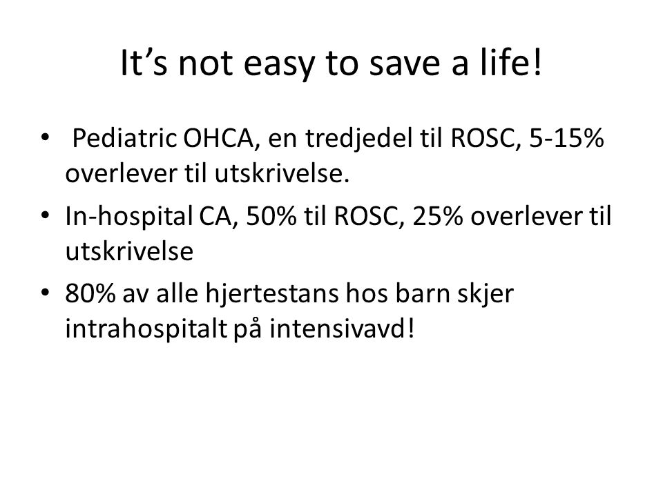 It's not easy to save a life!