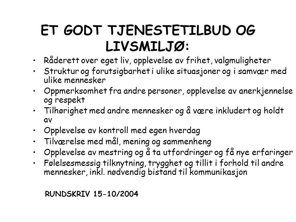 ET GODT TJENESTETILBUD OG LIVSMILJØ: