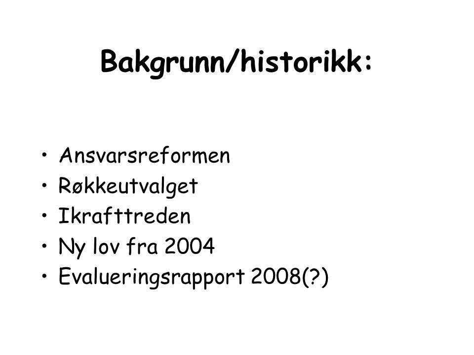 Bakgrunn/historikk: Ansvarsreformen Røkkeutvalget Ikrafttreden