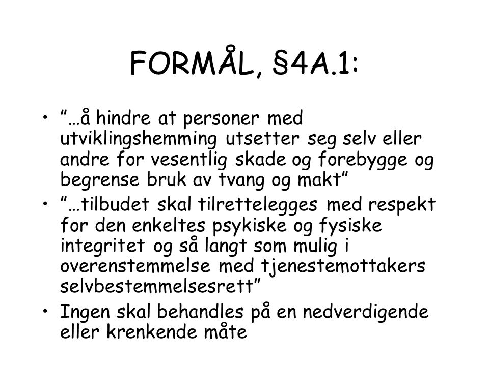 FORMÅL, §4A.1: