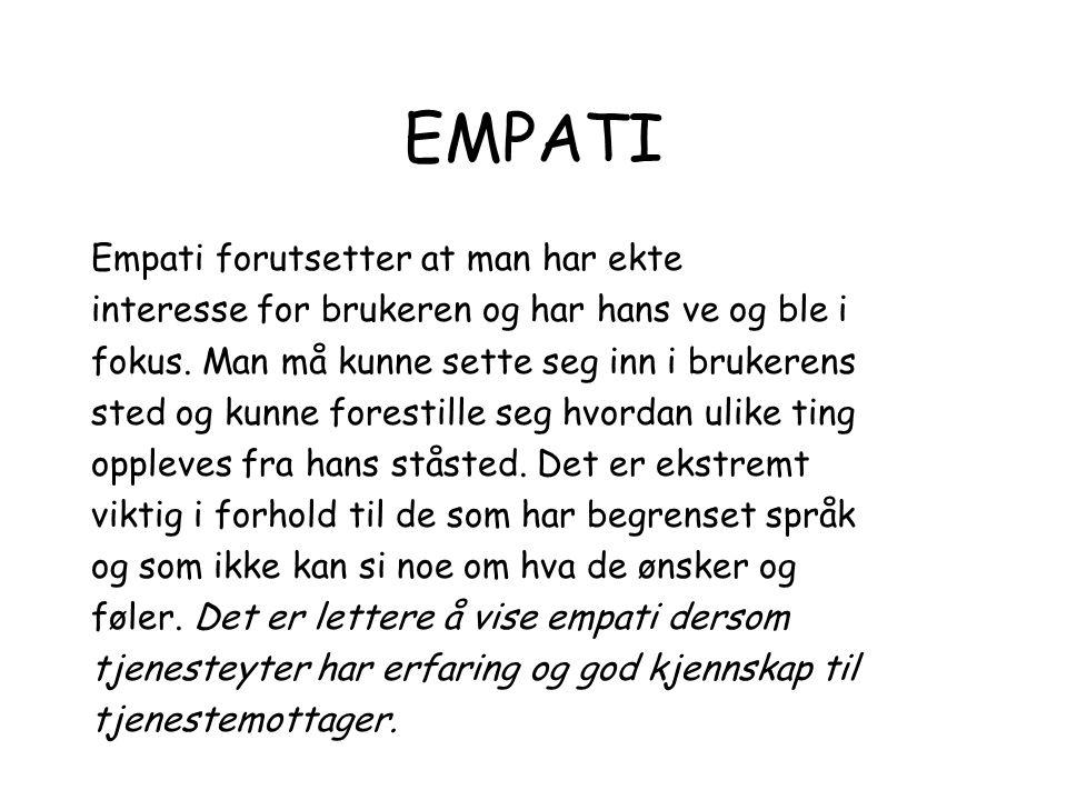 EMPATI Empati forutsetter at man har ekte