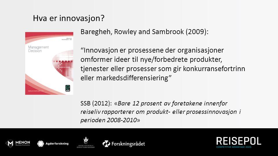 Hva er innovasjon Baregheh, Rowley and Sambrook (2009):