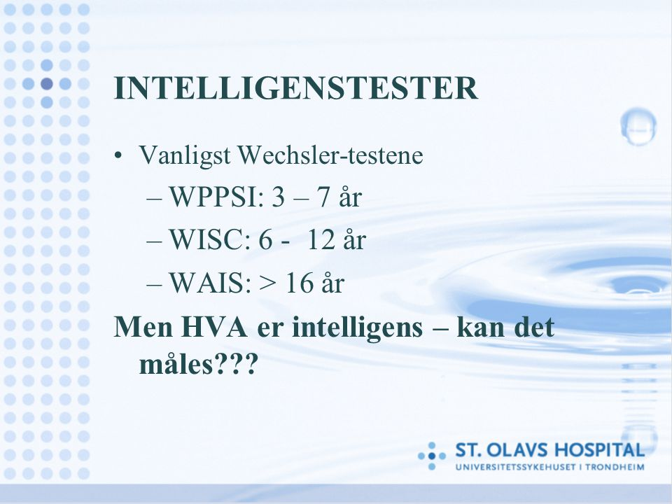 INTELLIGENSTESTER Men HVA er intelligens – kan det måles