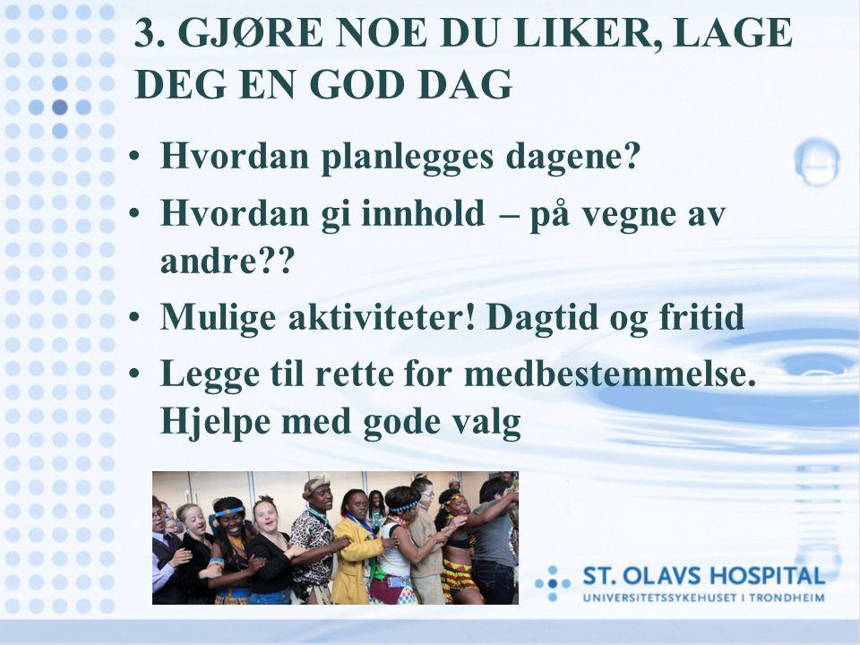 3. GJØRE NOE DU LIKER, LAGE DEG EN GOD DAG