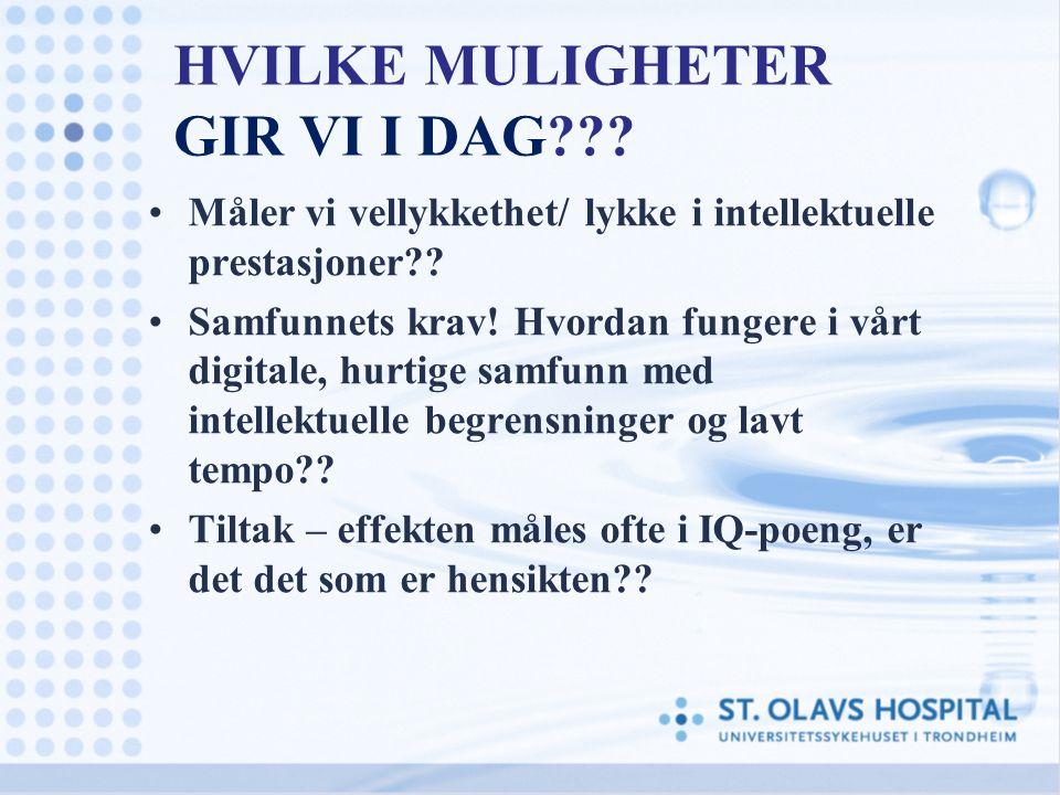 HVILKE MULIGHETER GIR VI I DAG
