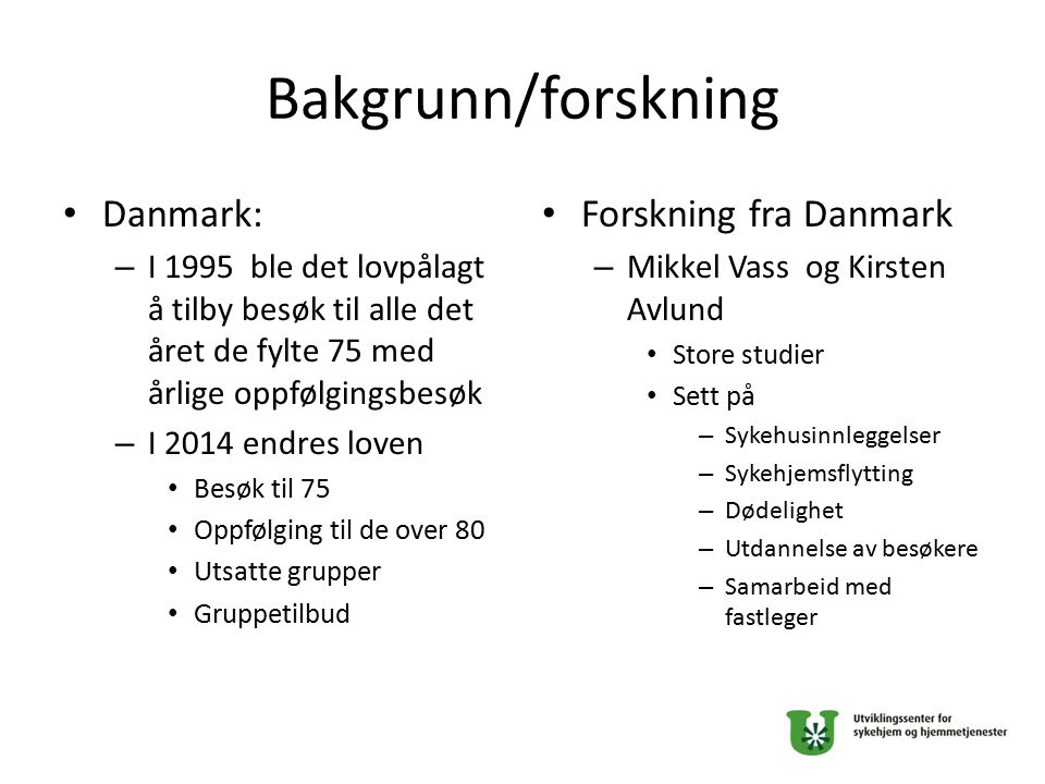 Bakgrunn/forskning Danmark: Forskning fra Danmark