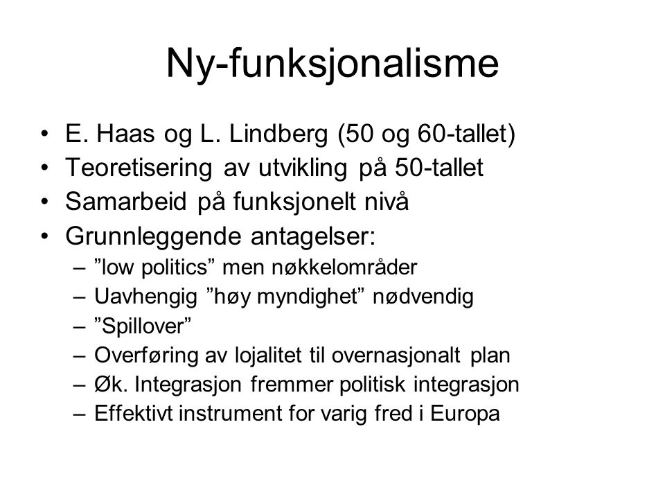 Ny-funksjonalisme E. Haas og L. Lindberg (50 og 60-tallet)