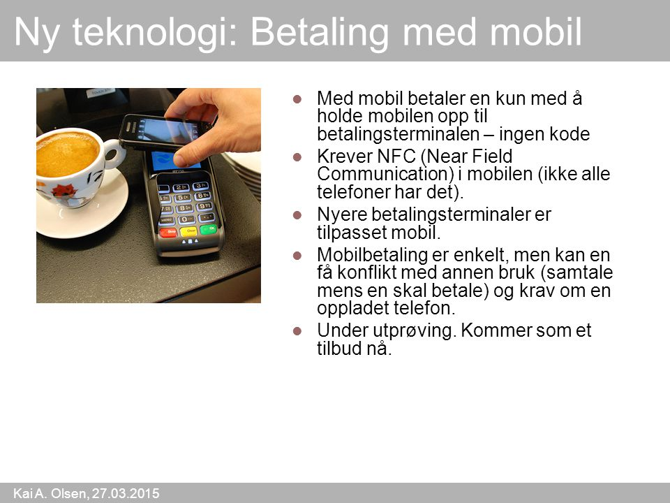 Ny teknologi: Betaling med mobil