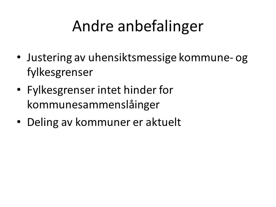 Andre anbefalinger Justering av uhensiktsmessige kommune- og fylkesgrenser. Fylkesgrenser intet hinder for kommunesammenslåinger.