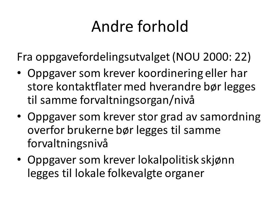 Andre forhold Fra oppgavefordelingsutvalget (NOU 2000: 22)