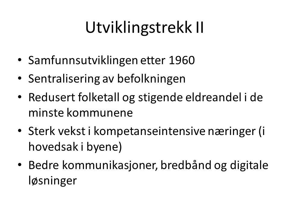 Utviklingstrekk II Samfunnsutviklingen etter 1960