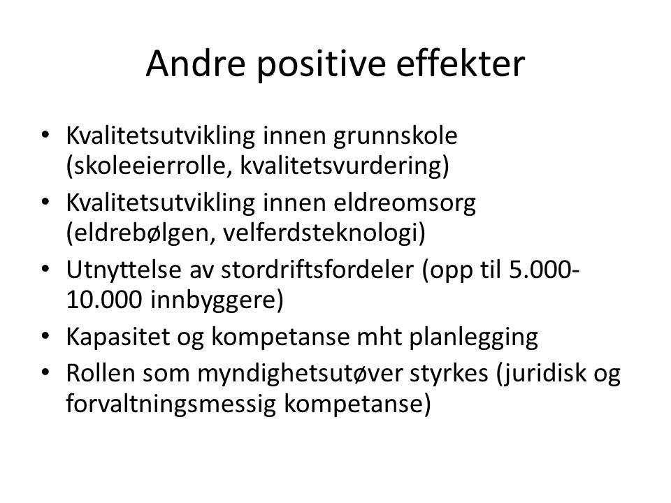 Andre positive effekter