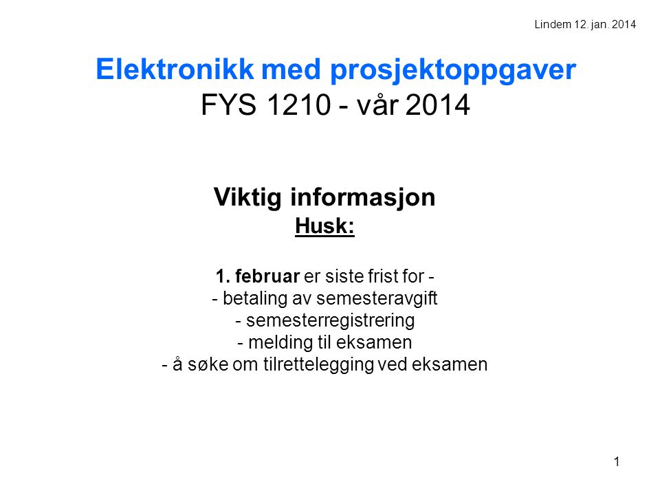 Elektronikk med prosjektoppgaver FYS 1210 - vår 2014