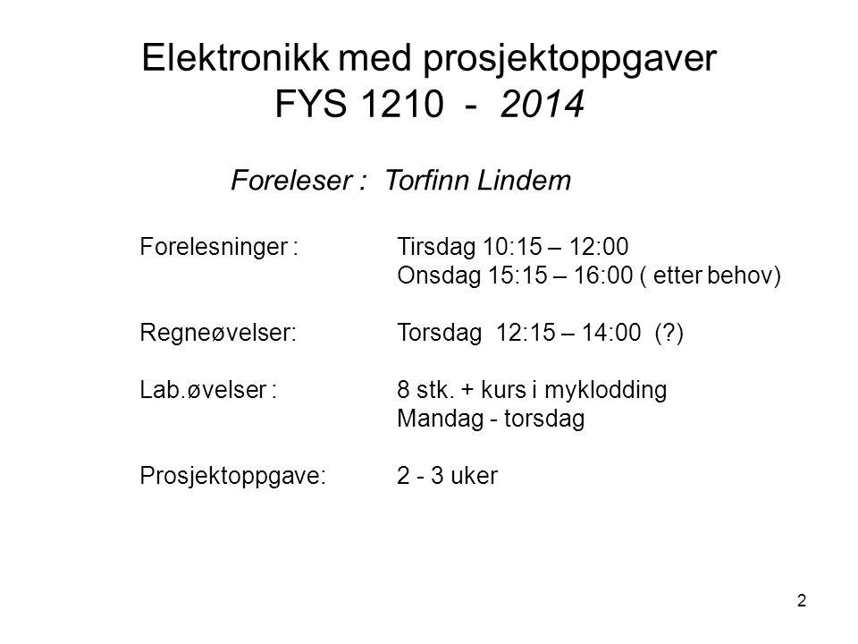 Elektronikk med prosjektoppgaver FYS 1210 - 2014