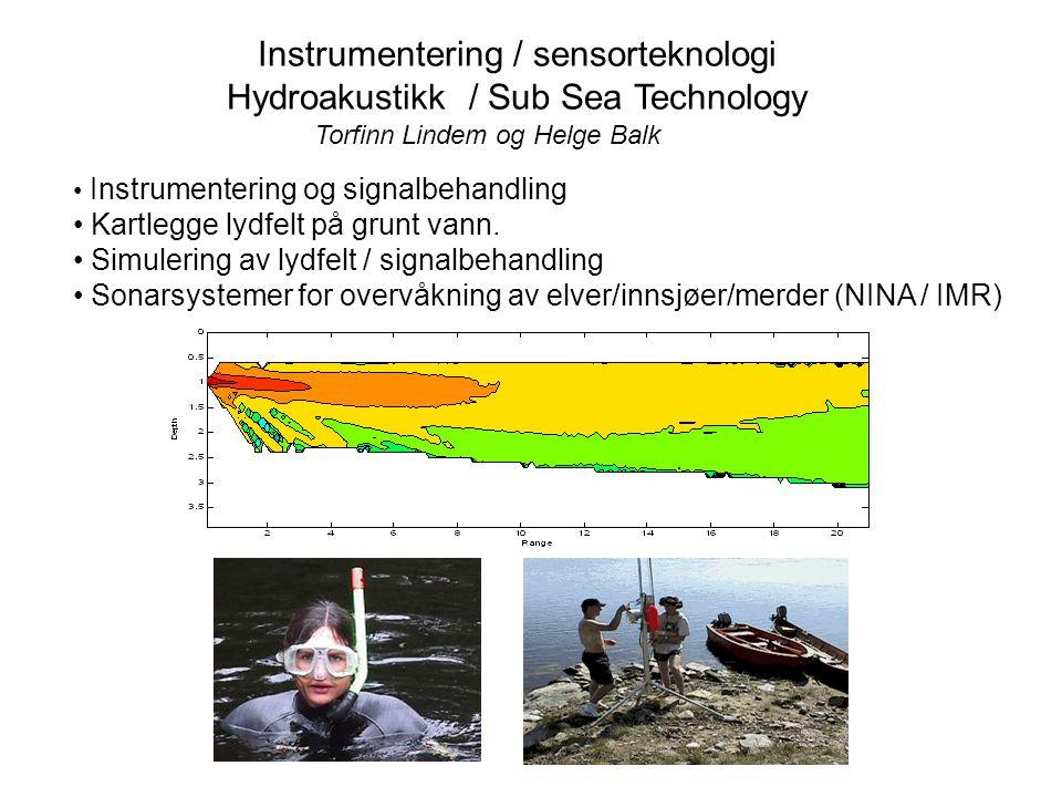 Instrumentering / sensorteknologi Hydroakustikk / Sub Sea Technology