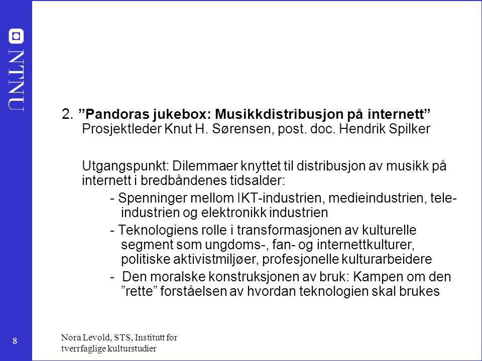 2. Pandoras jukebox: Musikkdistribusjon på internett Prosjektleder Knut H. Sørensen, post. doc. Hendrik Spilker