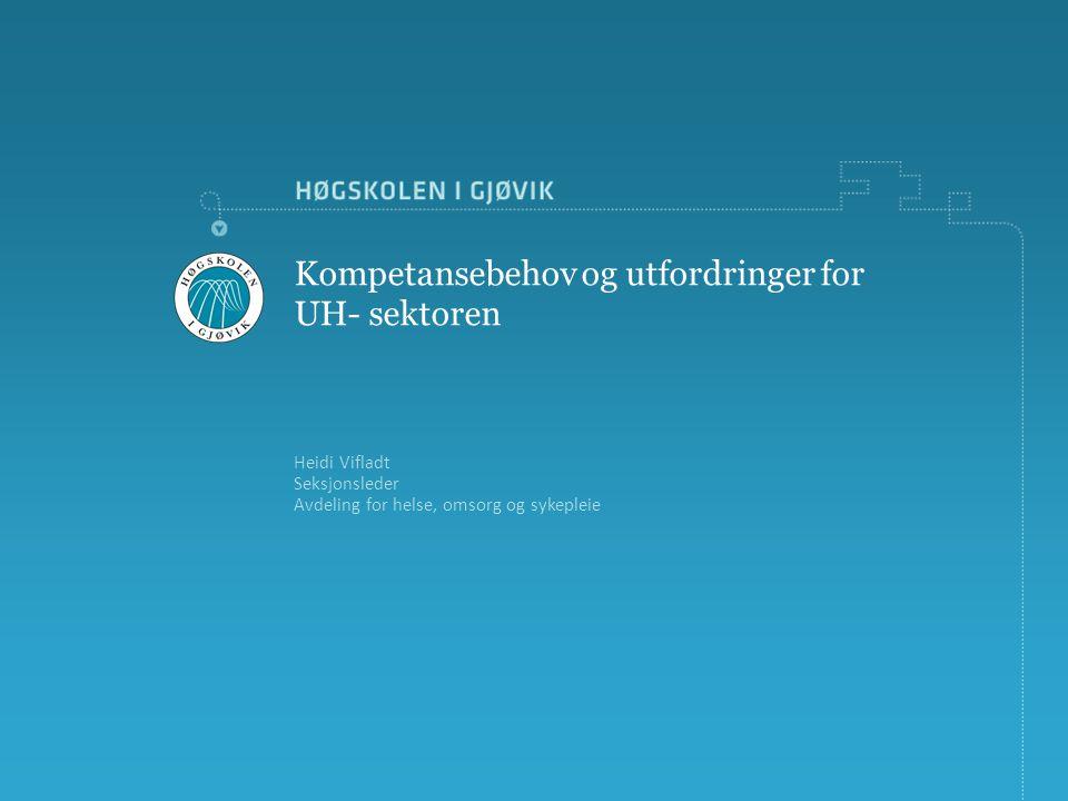 Kompetansebehov og utfordringer for UH- sektoren