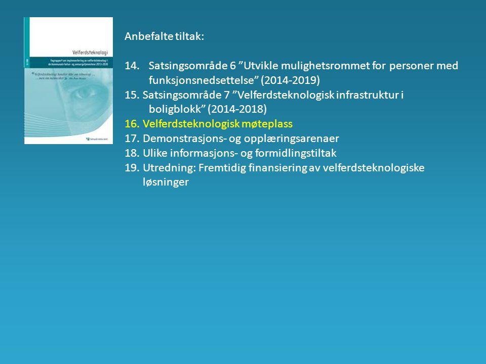 Anbefalte tiltak: 14. Satsingsområde 6 Utvikle mulighetsrommet for personer med funksjonsnedsettelse (2014-2019)