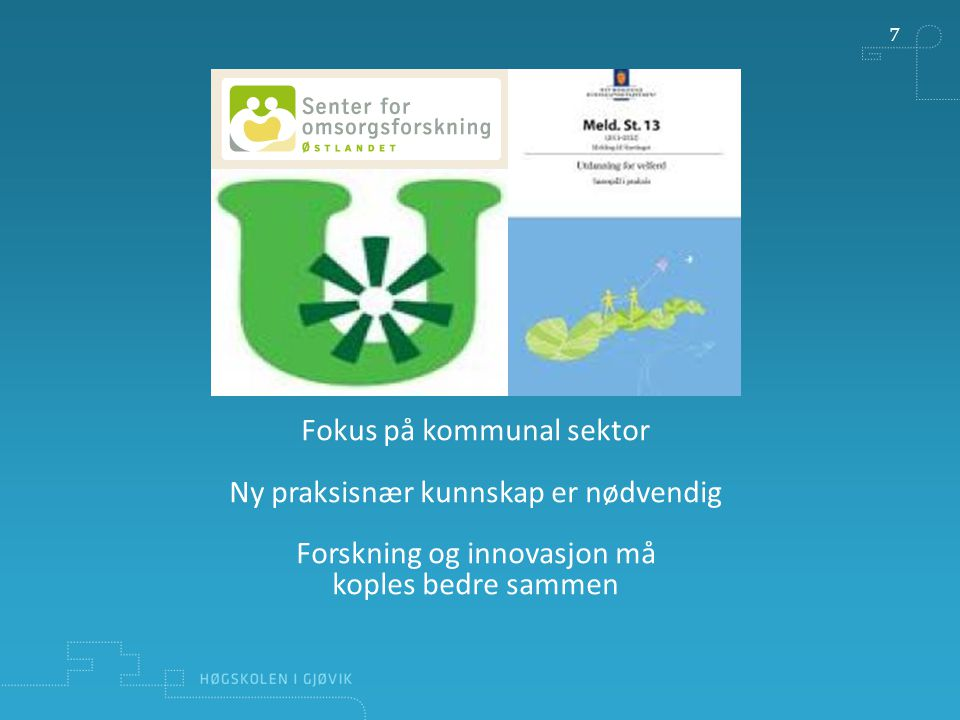 Fokus på kommunal sektor Ny praksisnær kunnskap er nødvendig
