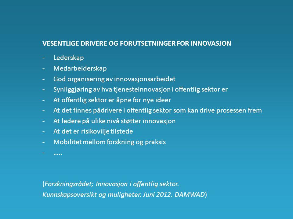 Vesentlige drivere og forutsetninger for innovasjon