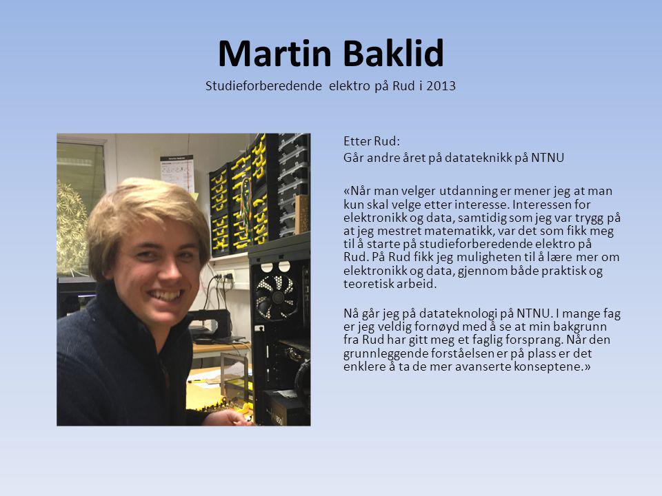 Martin Baklid Studieforberedende elektro på Rud i 2013