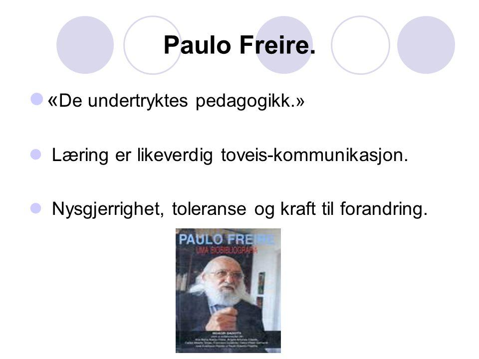 Paulo Freire. «De undertryktes pedagogikk.»