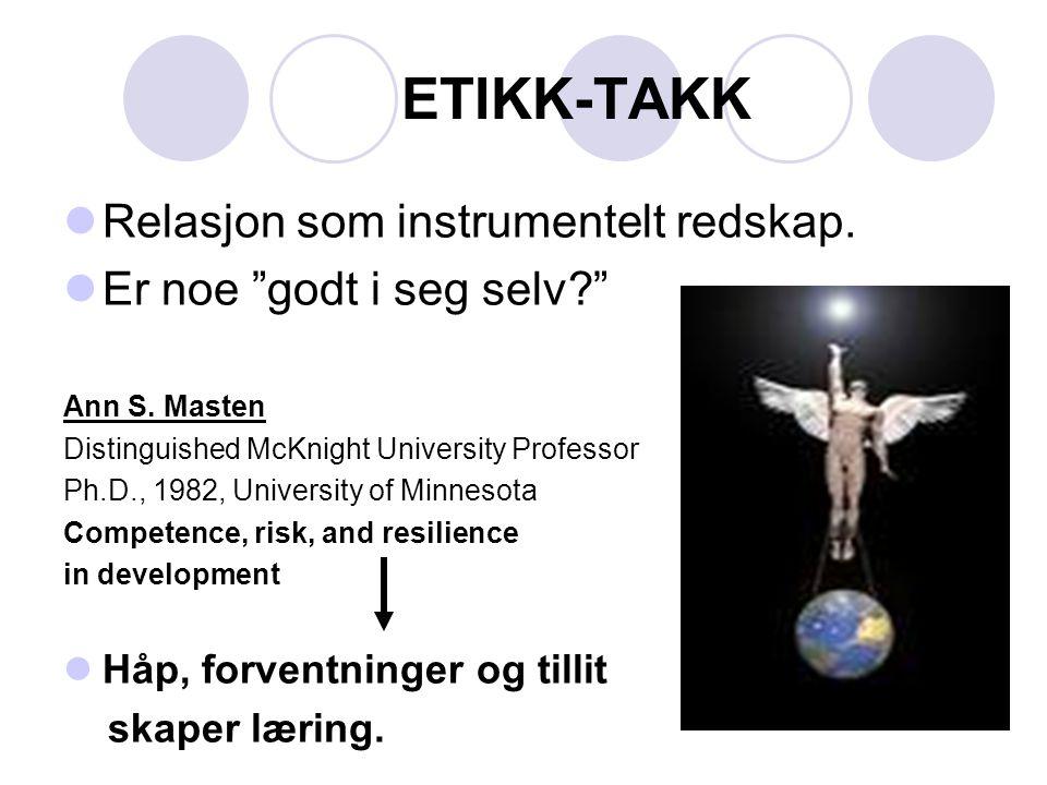 ETIKK-TAKK Relasjon som instrumentelt redskap.