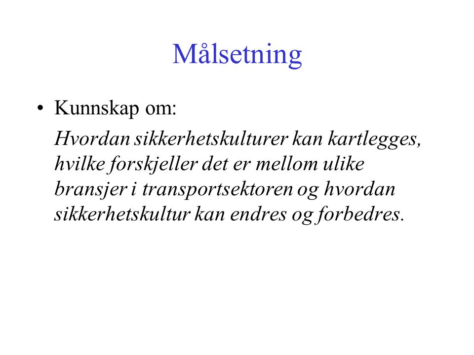 Målsetning Kunnskap om: