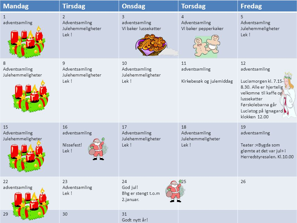 Mandag Tirsdag Onsdag Torsdag Fredag 1 adventsamling 2 Adventsamling