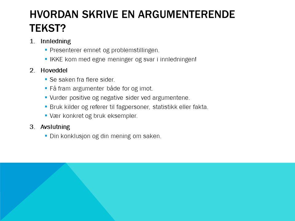 Hvordan skrive en argumenterende tekst