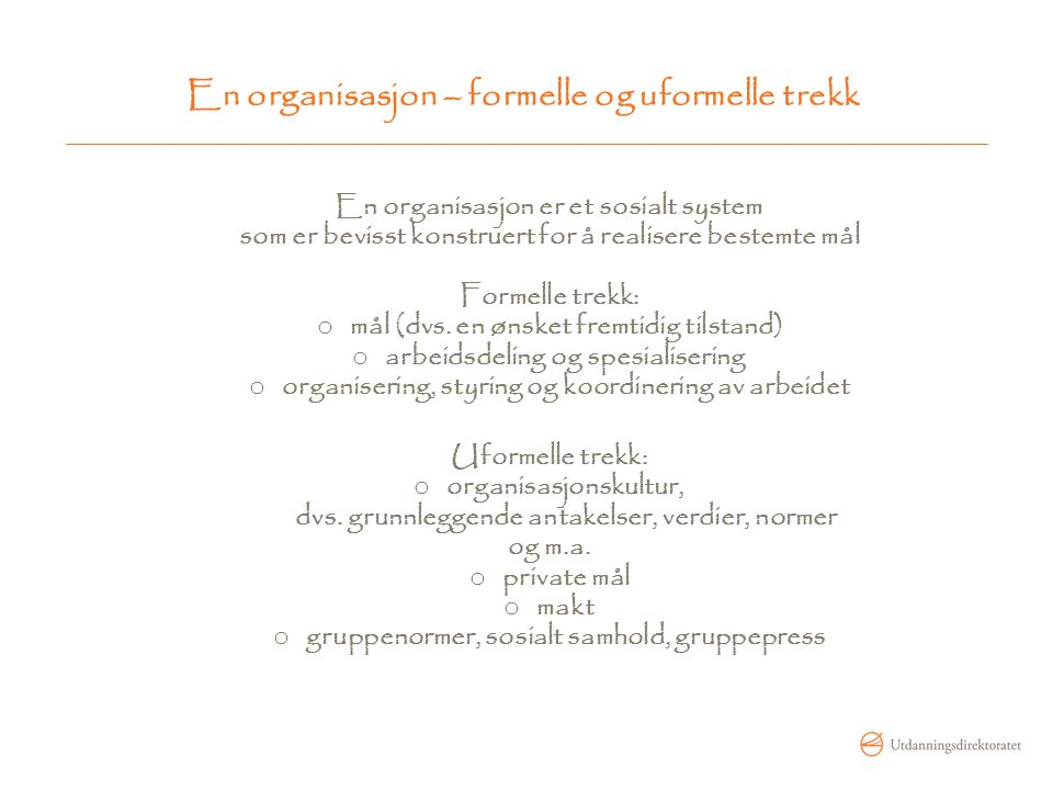 En organisasjon – formelle og uformelle trekk