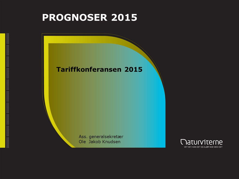 PROGNOSER 2015 Tariffkonferansen 2015