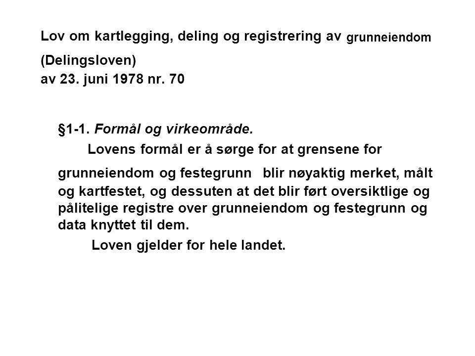 Lov om kartlegging, deling og registrering av grunneiendom (Delingsloven) av 23. juni 1978 nr. 70