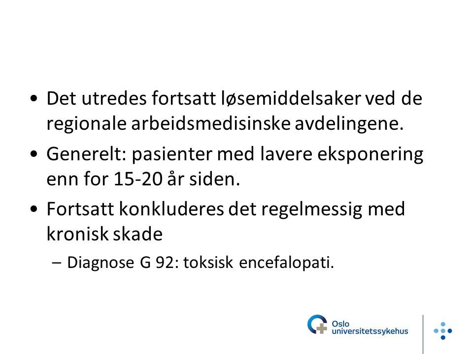 Generelt: pasienter med lavere eksponering enn for 15-20 år siden.