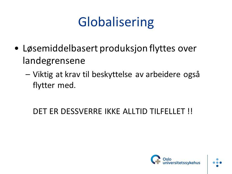 Globalisering Løsemiddelbasert produksjon flyttes over landegrensene