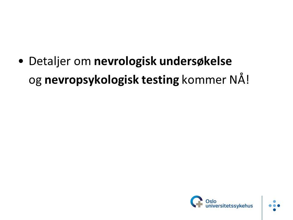 Detaljer om nevrologisk undersøkelse