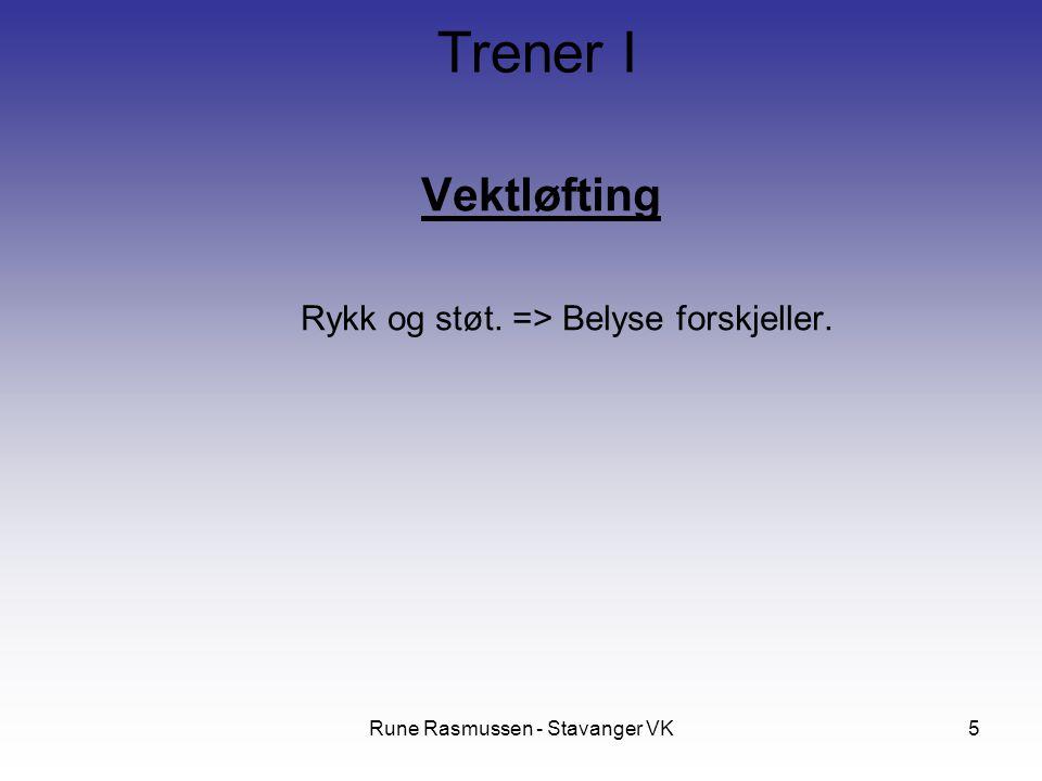 Vektløfting Rykk og støt. => Belyse forskjeller.