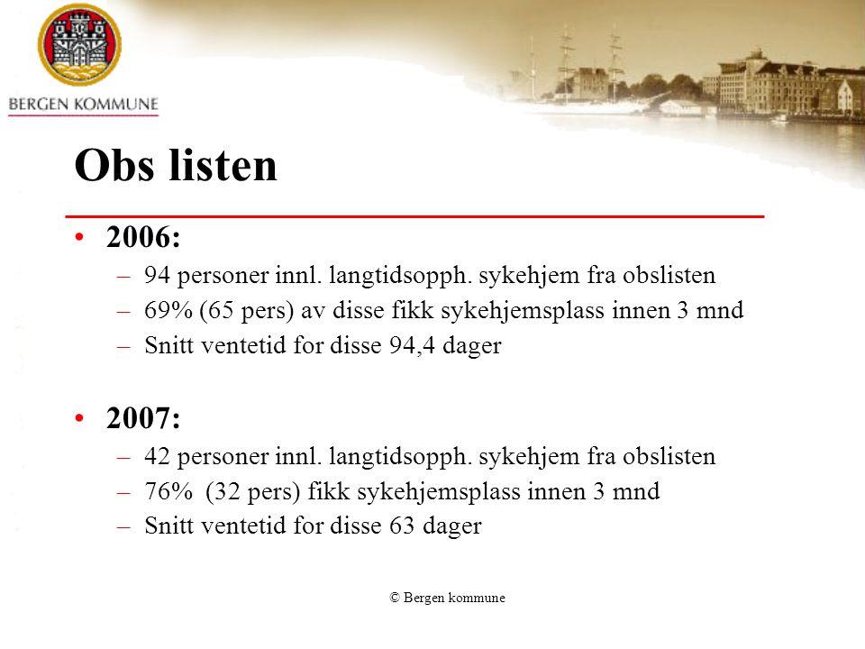 OBS – listen 2006 Personer som søker sykehjemsplass, men som tildeles andre tjenester i påvente av ledig sykehjemsplass.