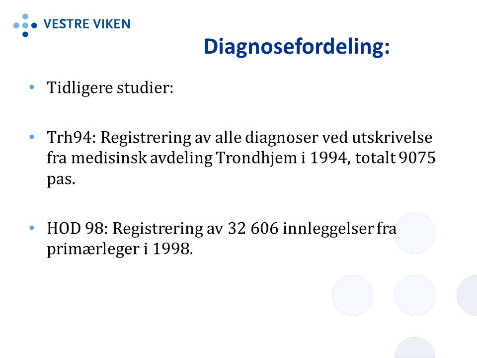 Diagnosefordeling: Tidligere studier: