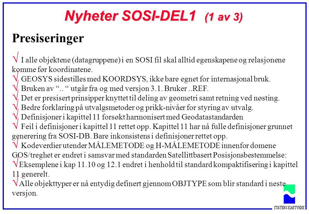 Nyheter SOSI-DEL1 (1 av 3) Presiseringer