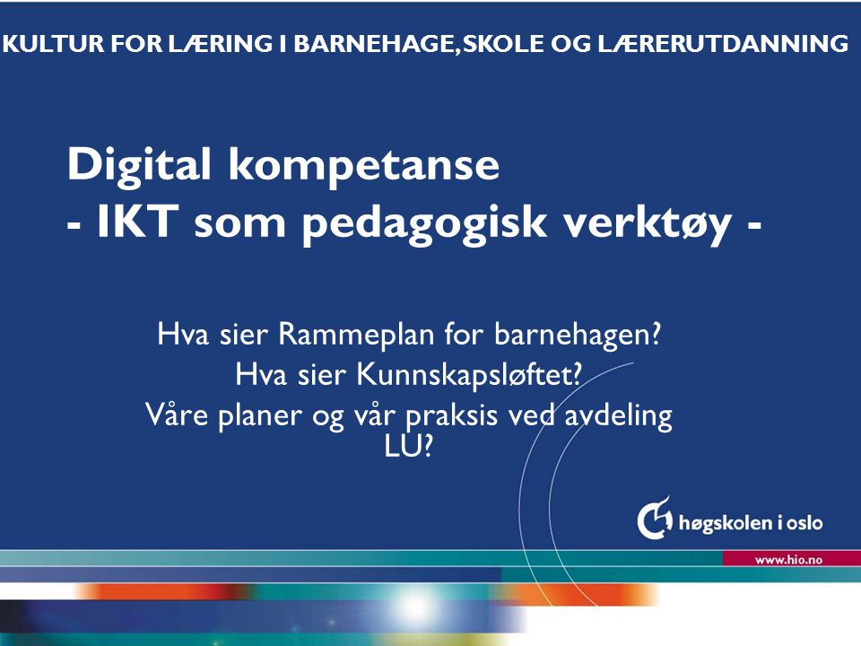 Digital kompetanse - IKT som pedagogisk verktøy -