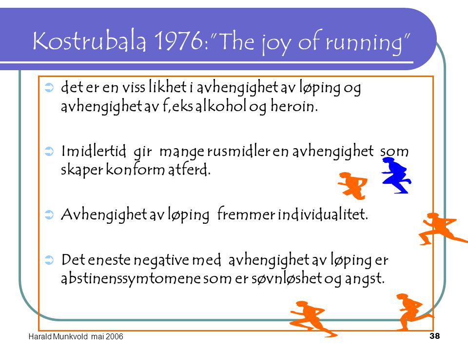 Kostrubala 1976: The joy of running