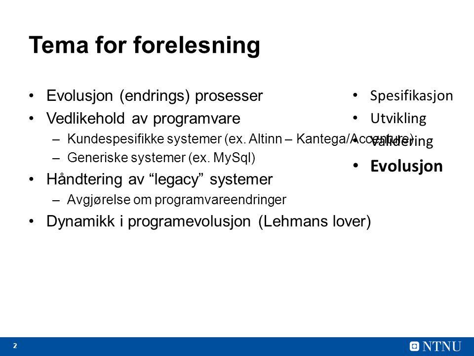 Tema for forelesning Evolusjon Evolusjon (endrings) prosesser