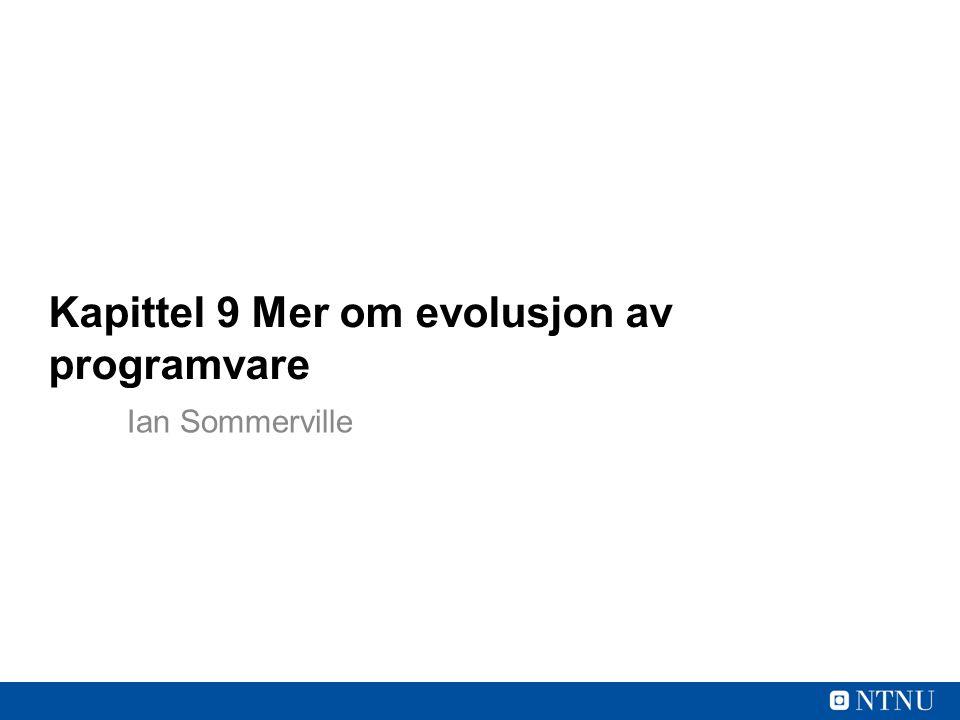 Kapittel 9 Mer om evolusjon av programvare