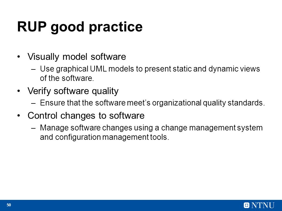 RUP good practice Visually model software Verify software quality