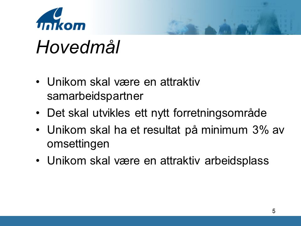 Hovedmål Unikom skal være en attraktiv samarbeidspartner