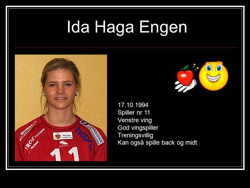 Ida Haga Engen 17.10.1994 Spiller nr 11 Venstre ving God vingspiller