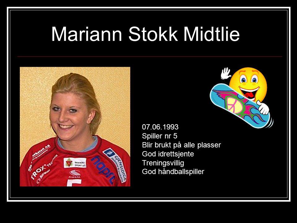 Mariann Stokk Midtlie 07.06.1993 Spiller nr 5