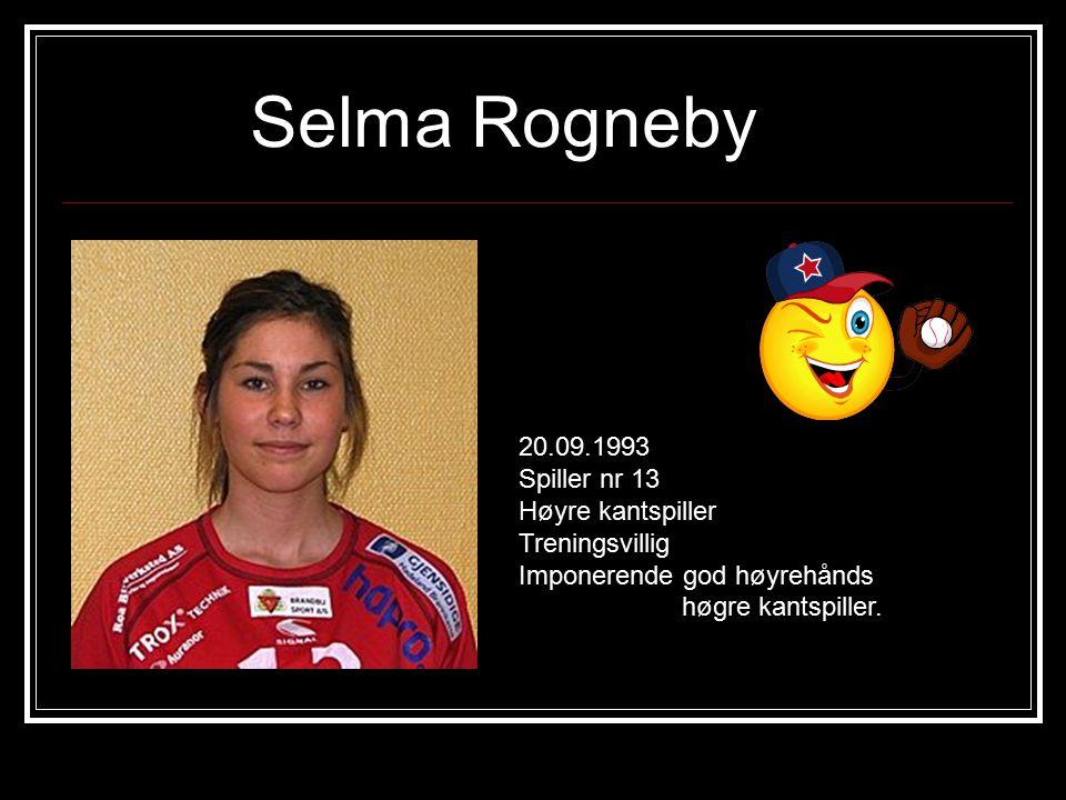 Selma Rogneby 20.09.1993 Spiller nr 13 Høyre kantspiller