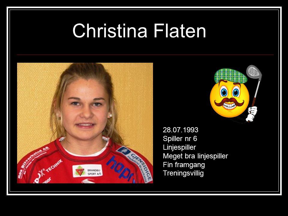 Christina Flaten 28.07.1993 Spiller nr 6 Linjespiller